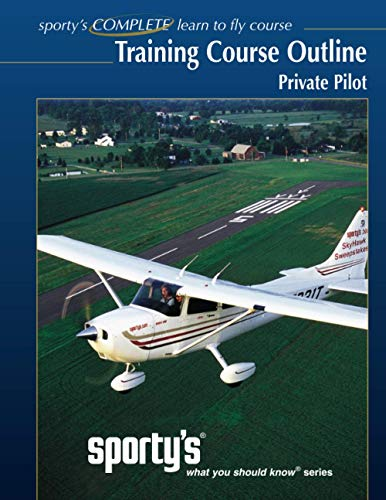 9780971563124: Sporty's, Training Course Outline, Private Pilot: Sporty's, What You Should Know Series, Private Pilot Training Course Outline (Flight Training Syllabus)