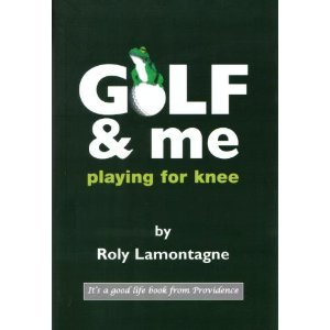 Golf & Me, Playing for Knee (Signed): Lamontagne, Roly