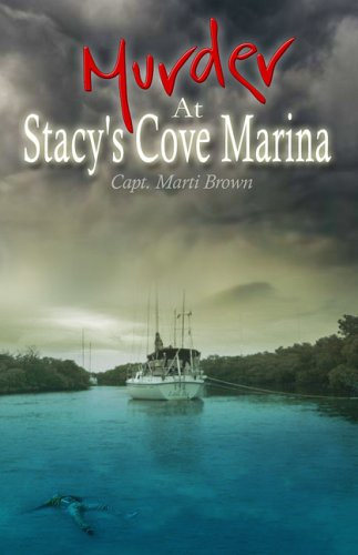 Murder At Stacy's Cove Marina: Capt. Marti Brown
