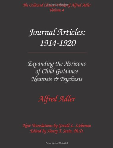 9780971564541: The Collected Clinical Works of Alfred Adler, Volume 4 - Journal Articles: 1914-1920: Expanding the Horizons of Child Guidance, Neurosis, & Psychosis
