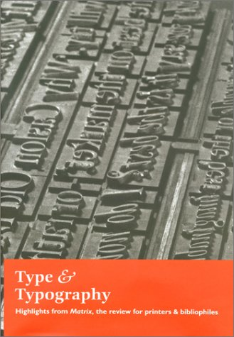 """9780971568761: Type & Typography: Highlights from the Matrix, the Review for Printers and Bibliophiles: Highlights from """"Matrix"""", the Review for Printers and Bibliophiles"""
