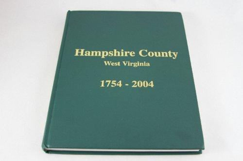 9780971573826: Hampshire County, West Virginia, 1754-2004