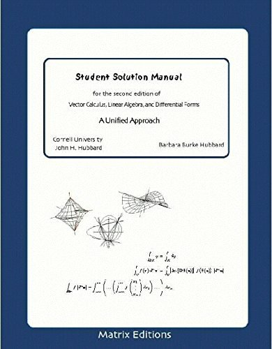 Student Solution Manual for 2nd Edition of Vector Calculus, Linear Algebra, and Differential Forms:...