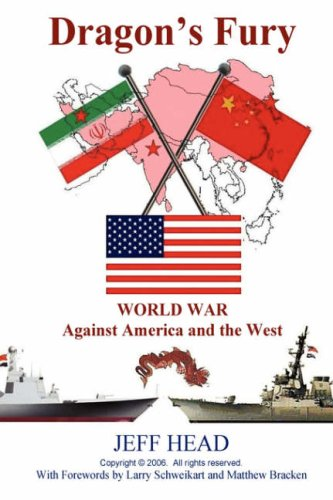Dragon's Fury - World War against America and the West: Jeff Head