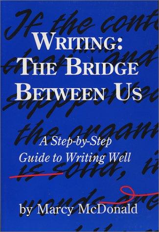 9780971578111: Writing: The Bridge Between Us (Teacher's Manual)