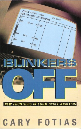 9780971580305: Blinkers off: New frontiers in form cycle analysis