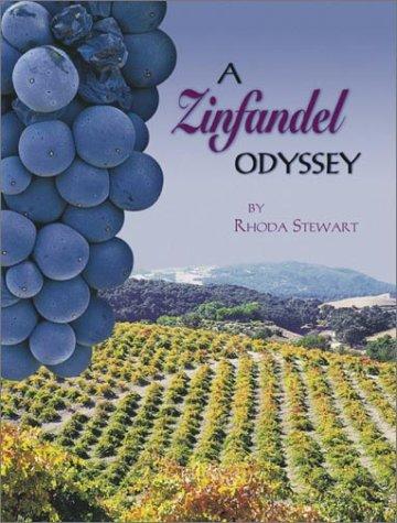 Zinfandel Odyssey: Stewart, Rhoda