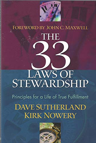 9780971582828: The 33 Laws Of Stewardship: Principles For A Life Of True Fulfillment
