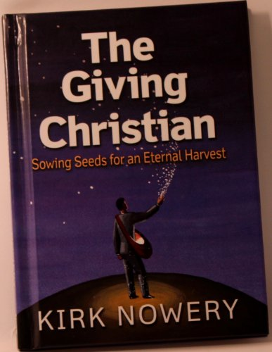 9780971582897: The Giving Christian: Sowing Seeds For An Eternal Harvest