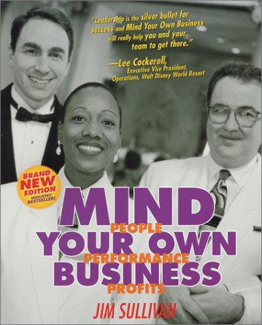 Mind Your Own Business: People, Performance, Profits (0971584907) by Jim Sullivan