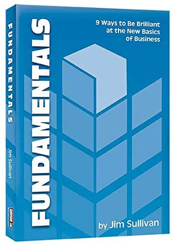 Fundamentals: 9 Ways to Be Brilliant at the New Basics (0971584982) by Jim Sullivan