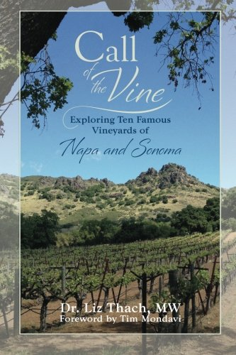9780971587052: Call of the Vine: Exploring Ten Famous Vineyards of Napa and Sonoma