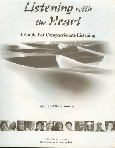 9780971587106: Listening with the Heart - A Guide For Compassionate Listening