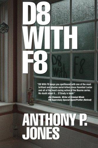 D8 With F8 (A Schaffer O'Grady Thriller): Jones, Anthony P.