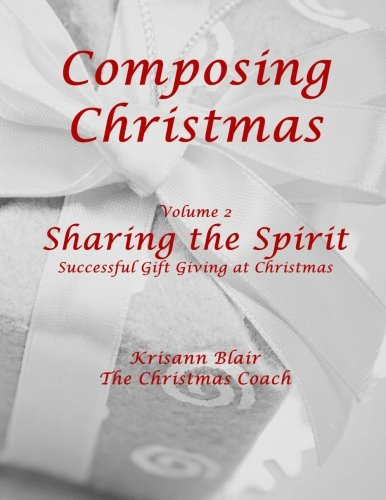 Sharing the Spirit: Gifts at Christmas: Krisann Blair