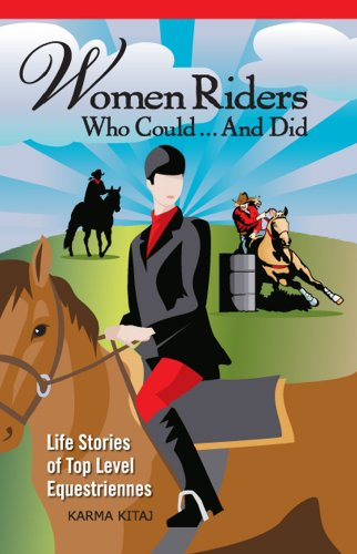 9780971595736: Women Riders Who Could and Did:Life Stories of Top Level Equestriennes