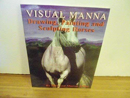 9780971597006: Visual Manna's drawing, painting and sculpting horses