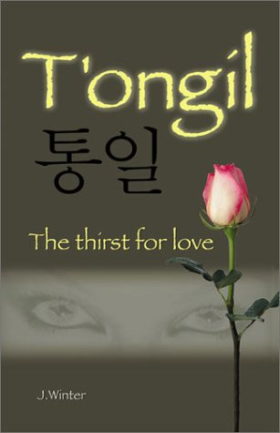 T'ongil : the thirst for love [Paperback] by Winter, Julian: Julian Winter