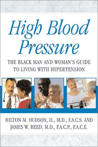 9780971606715: High Blood Pressure: The Black Man and Woman's Guide to Living with Hypertension