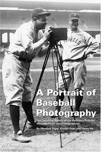 A Portrait of Baseball Photography (Vintage Series, Volume 2): Fogel, Marshall; Oser, Khyber; Yee, ...