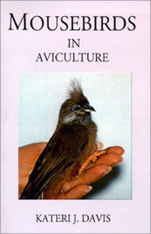 9780971610507: Mousebirds in Aviculture
