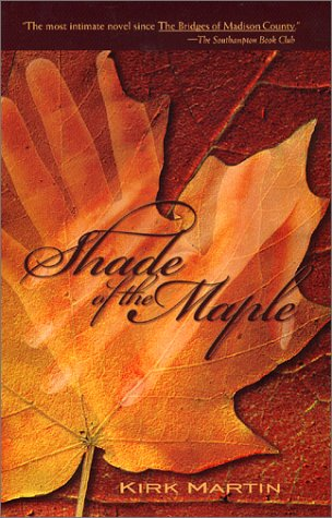 Shade of the Maple: Martin, Kirk