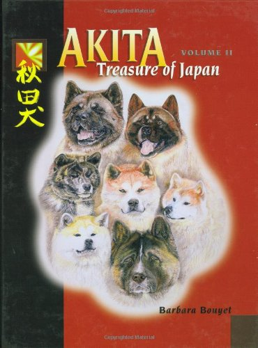 Akita-Treasure of Japan (Volume II): Barbara Bouyet