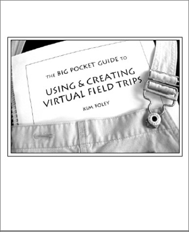 9780971615403: The Big Pocket Guide to Using & Creating Virtual Field Trips