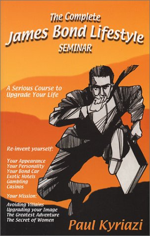 9780971618305: The Complete James Bond Lifestyle Seminar