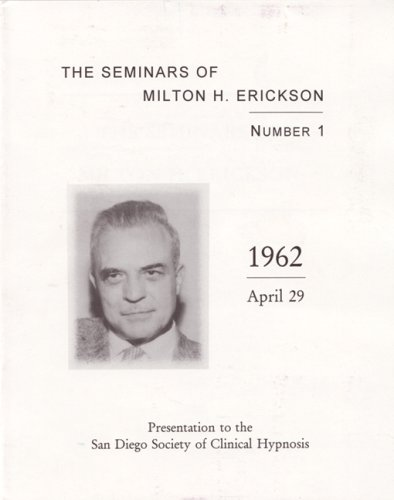 9780971619029: The Seminars of Milton H. Erickson No. 1Presentation to the San Diego Society of Clinical Hypnosis