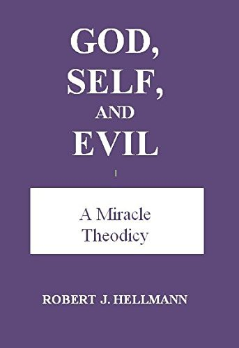 9780971619609: God, Self, And Evil: A miracle theodicy