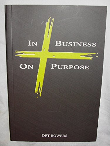 9780971619906: In Business on Purpose
