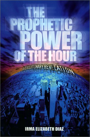 9780971624009: The Prophetic Power of the Hour
