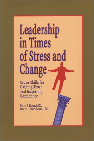9780971625013: Leadership in Times of Stress and Change: Seven Skills for Gaining Trust and Inspiring Confidence