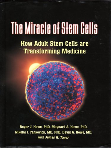 9780971625099: The Miracle of Stem Cells: How Adult Stem Cells Are Transforming Medicine