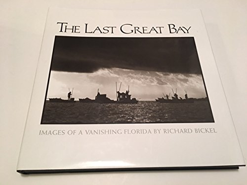 The Last Great Bay: Images of Apalachicola by Richard Bickel