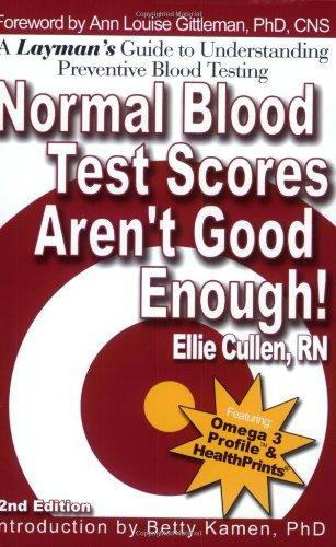 Normal Blood Test Scores Aren't Good Enough!: Ellie Cullen, Betty Kamen, Ann Louise Gittleman ...