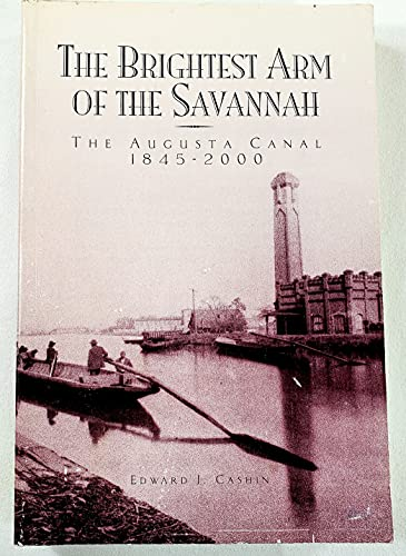 9780971630918: THE BRIGHTEST ARM OF THE SAVANNAH: The Augusta Canal 1845-2000.