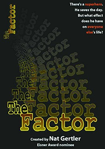 The Factor (0971633851) by Adam Rex; Alex Grecian; Carla Speed McNeil; Janine Johnston; Joe Staton; Justine Shaw; Nat Gertler; Ted Slampyak