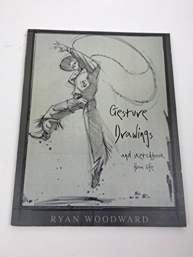 Gesture Drawings and Sketchbook from Life: Woodward, Ryan