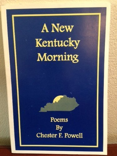 9780971642904: A New Kentucky Morning : Poems by Chester F. Powell