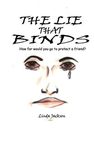 9780971644205: The Lie That Binds: How Far Would You Go to Protect a Friend