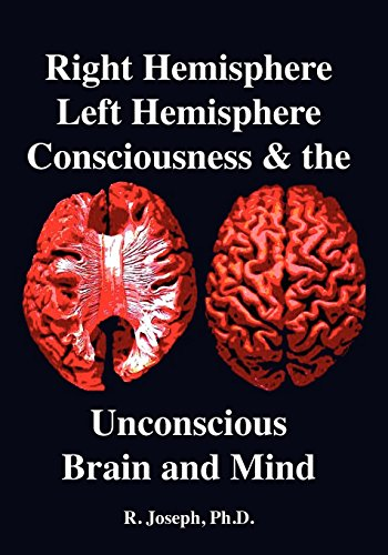 9780971644519: Right Hemisphere, Left Hemisphere, Consciousness & the Unconscious, Brain and Mind