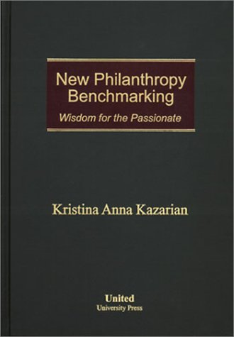 9780971644601: New Philanthropy Benchmarking: Wisdom for the Passionate