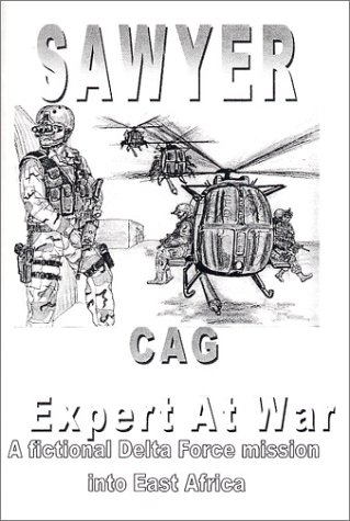 9780971646803: CAG Expert at War: a fictional Delta Force Mission into East Africa