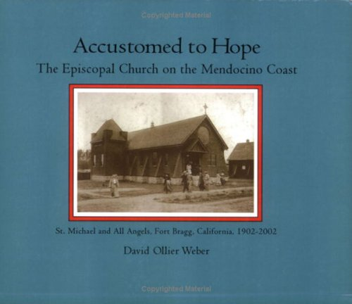 9780971648111: Accustomed to Hope: The Episcopal Church on the Mendocino Coast