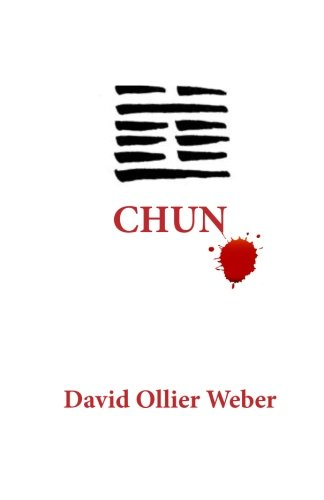 Chun: A Novel: Weber, David Ollier