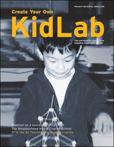 Create Your Own KidLab: Tips and Ideas: Kevin Emerson, Melissa