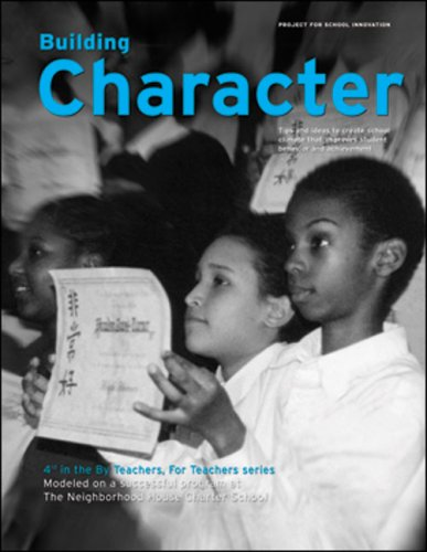 9780971649538: Building Character: Tips and Ideas to Build School Climate that Fosters Student Achievement (By Teachers For Teachers series)