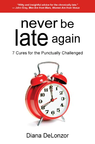 9780971649996: Never Be Late Again: 7 Cures for the Punctually Challenged